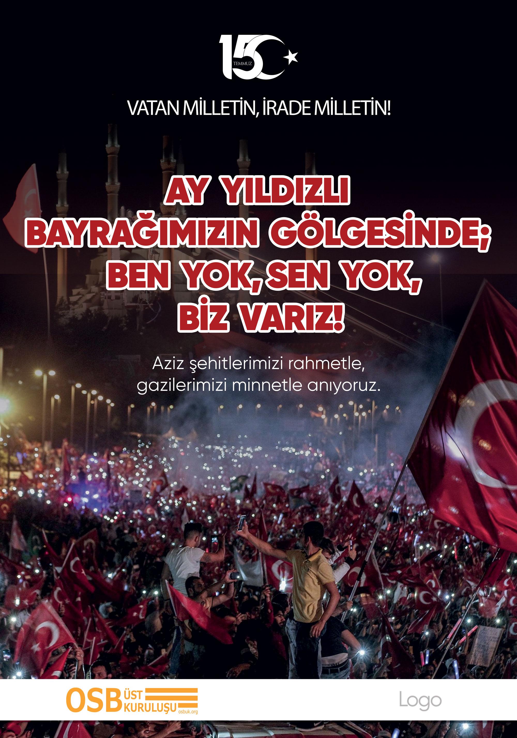 15 TEMMUZ MİLLİ BİRLİK VE DEMOKRASİ GÜNÜ KUTLU OLSUN..